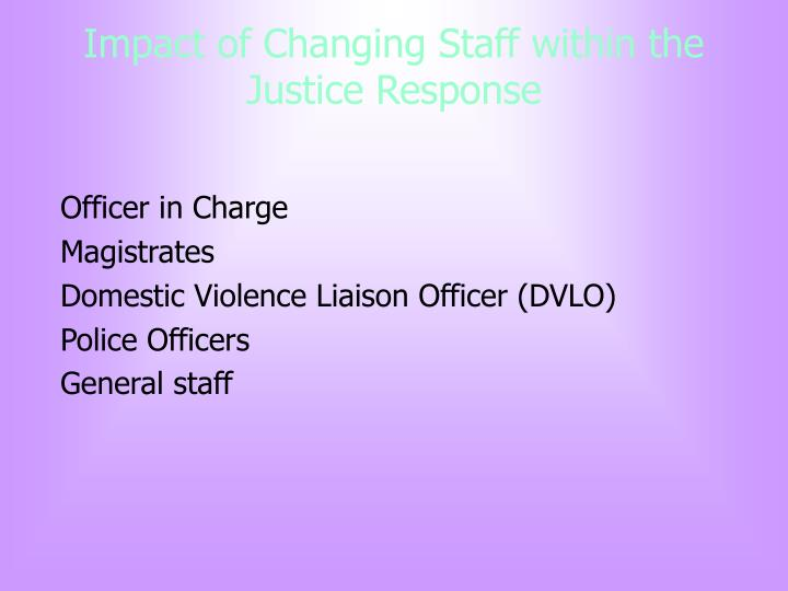 Impact of Changing Staff within the Justice Response