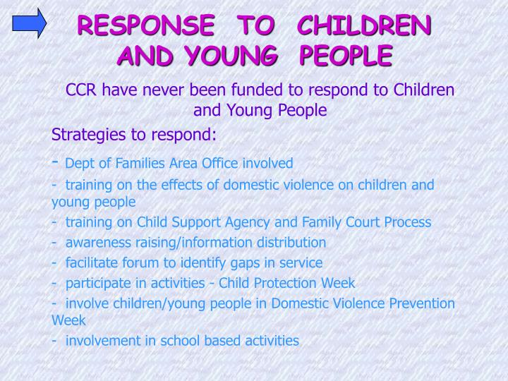 RESPONSE  TO  CHILDREN  AND YOUNG  PEOPLE