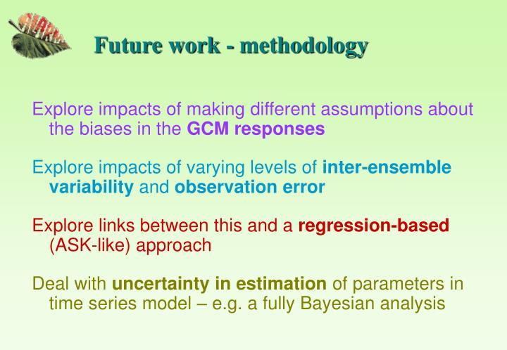Future work - methodology