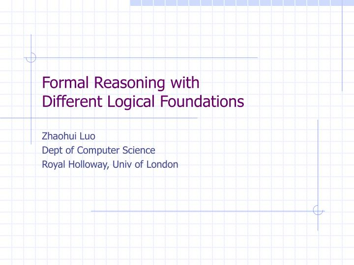 Formal reasoning with different logical foundations