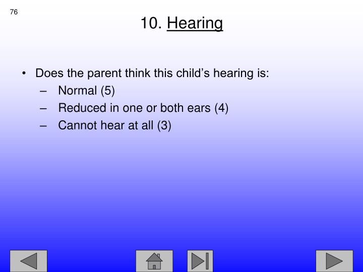 Does the parent think this child's hearing is: