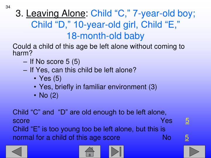 Could a child of this age be left alone without coming to harm?
