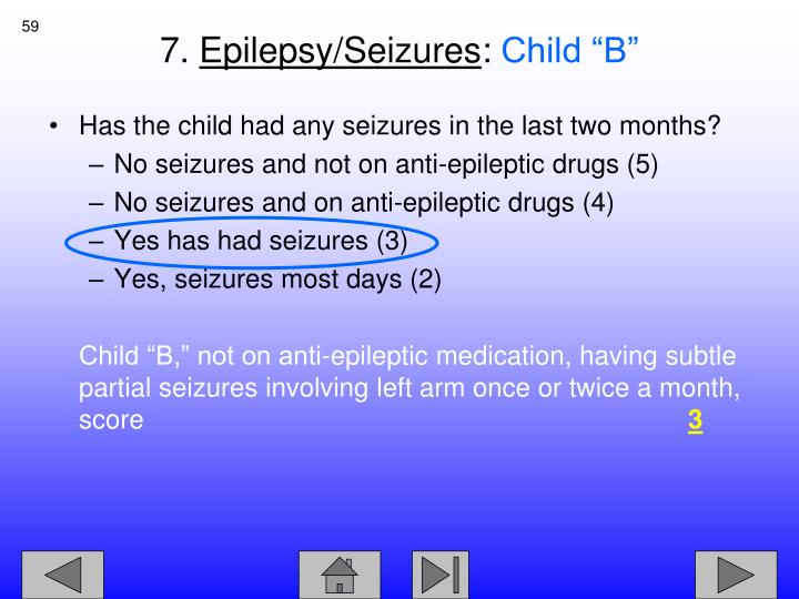 Has the child had any seizures in the last two months?