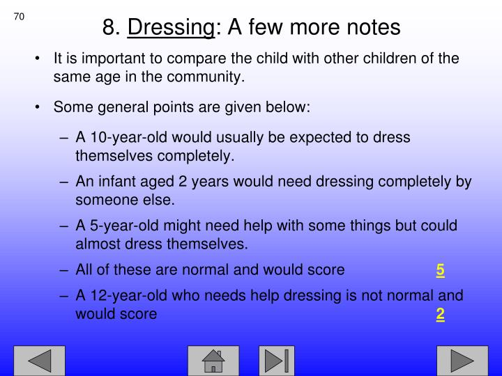 It is important to compare the child with other children of the same age in the community.