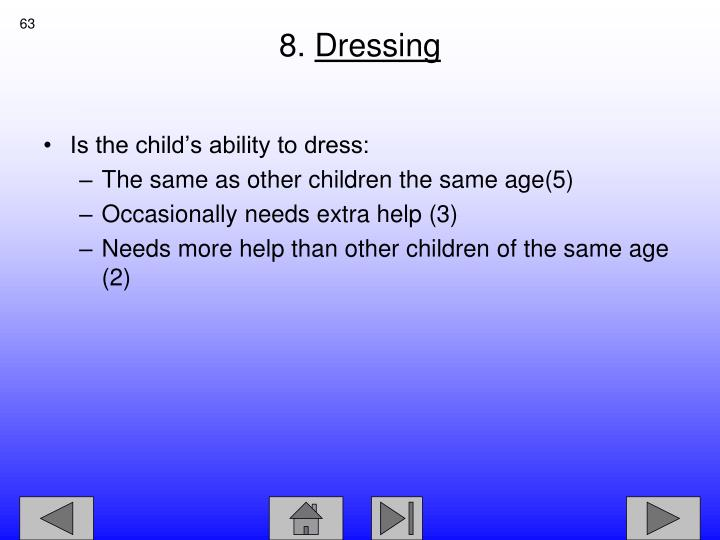 Is the child's ability to dress: