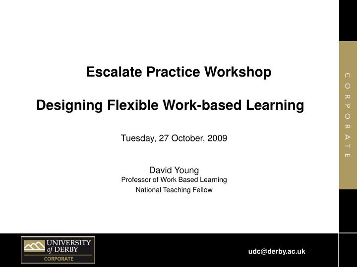 Escalate practice workshop designing flexible work based learning