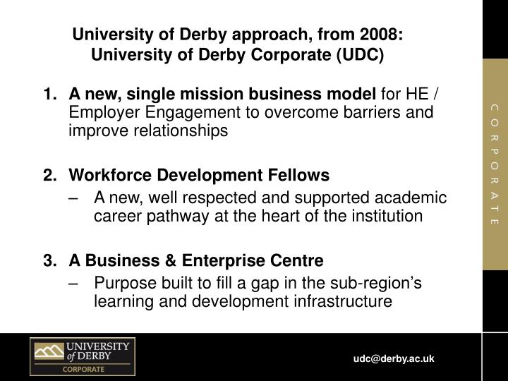 University of Derby approach, from 2008: University of Derby Corporate (UDC)