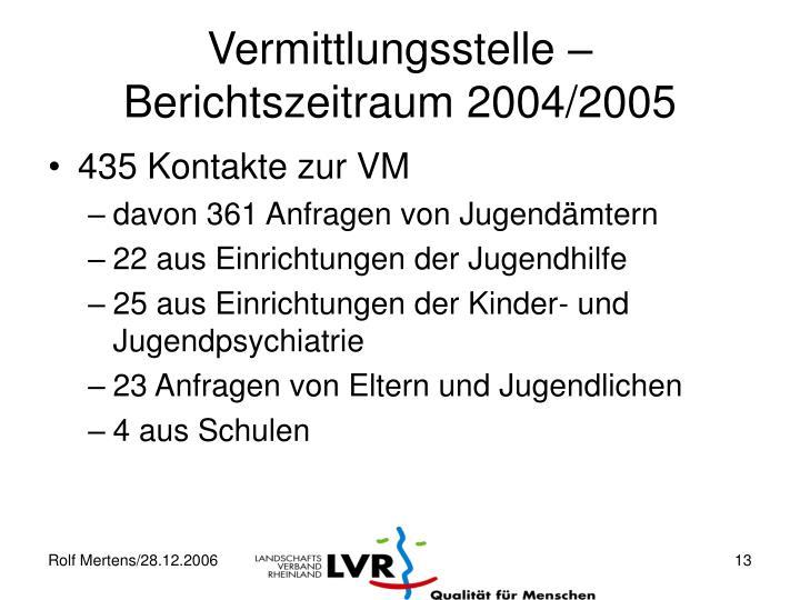 Vermittlungsstelle – Berichtszeitraum 2004/2005