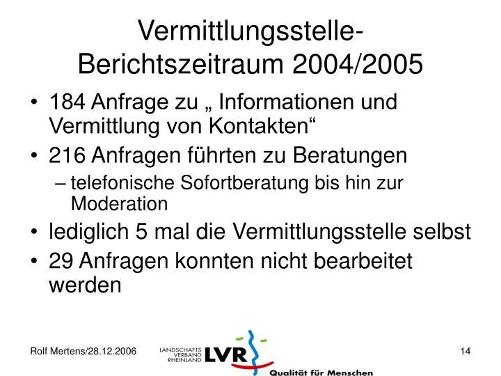 Vermittlungsstelle- Berichtszeitraum 2004/2005