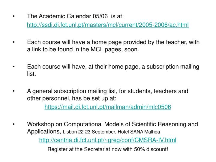 The Academic Calendar 05/06  is at:
