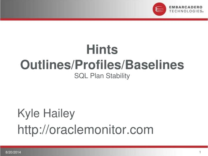 Hints outlines profiles baselines