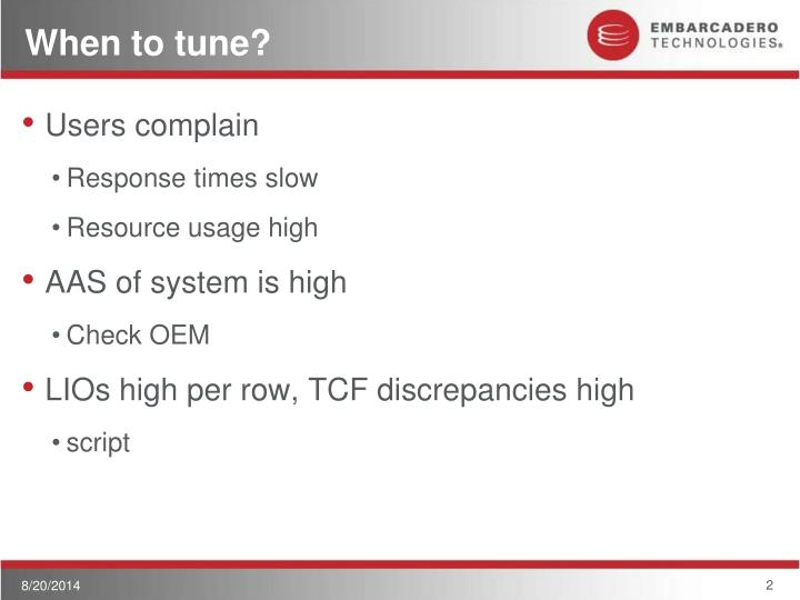 When to tune