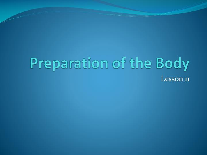 preparation of the body n.