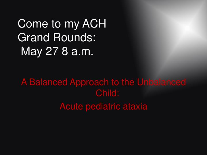 Come to my ACH