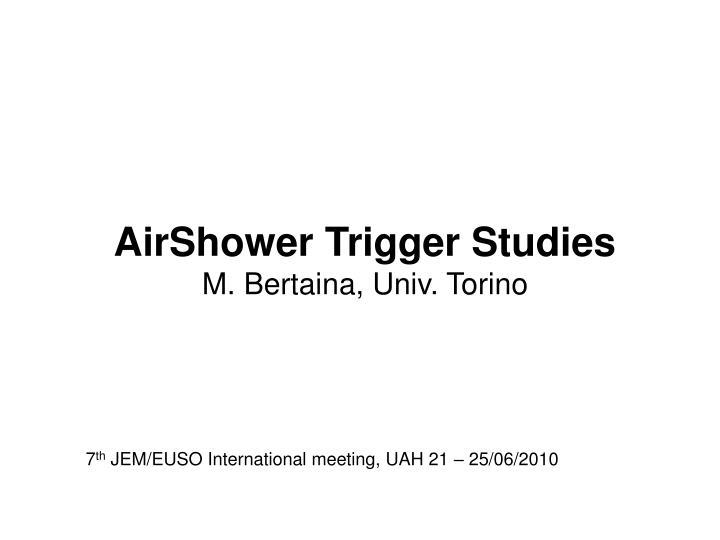 Airshower trigger studies m bertaina univ torino