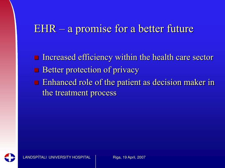 EHR – a promise for a better future