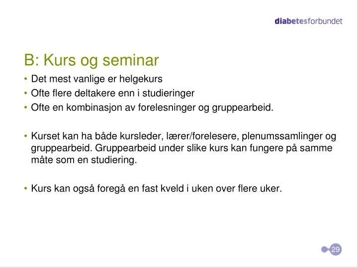B: Kurs og seminar