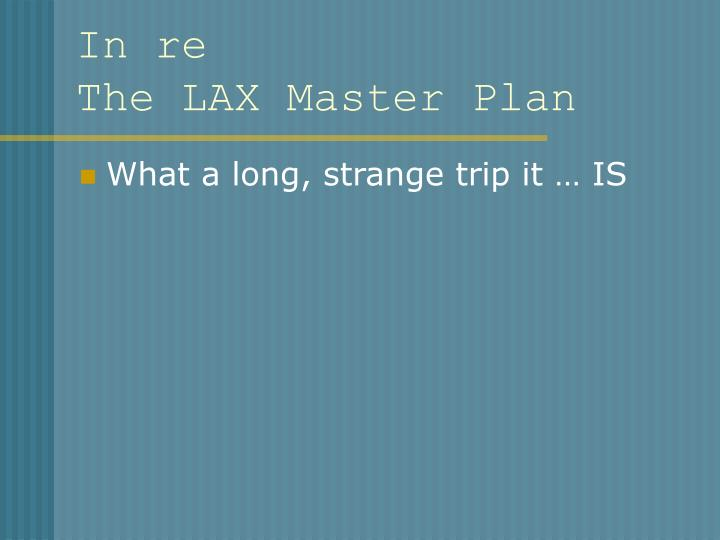 in re the lax master plan n.