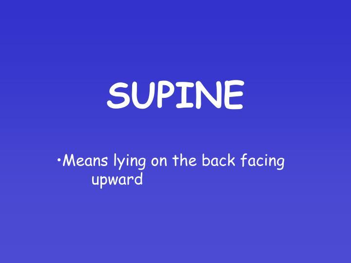SUPINE