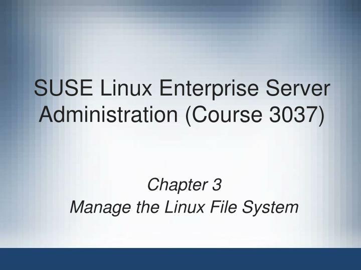 suse linux enterprise server administration course 3037 n.
