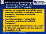 probabilistic image processing by gaussian graphical model and generalized belief propagation