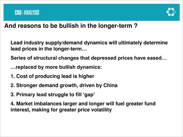 And reasons to be bullish in the longer-term ?