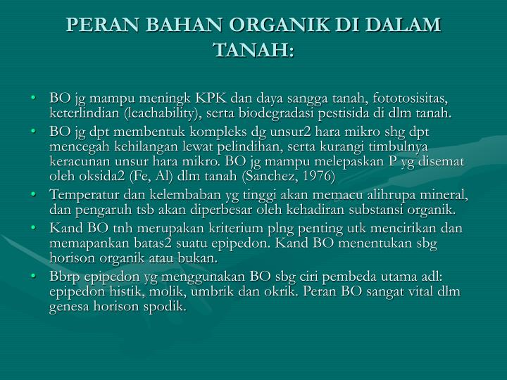 PERAN BAHAN ORGANIK DI DALAM TANAH: