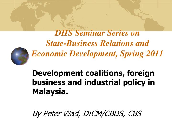 diis seminar series on state business relations and economic development spring 2011 n.