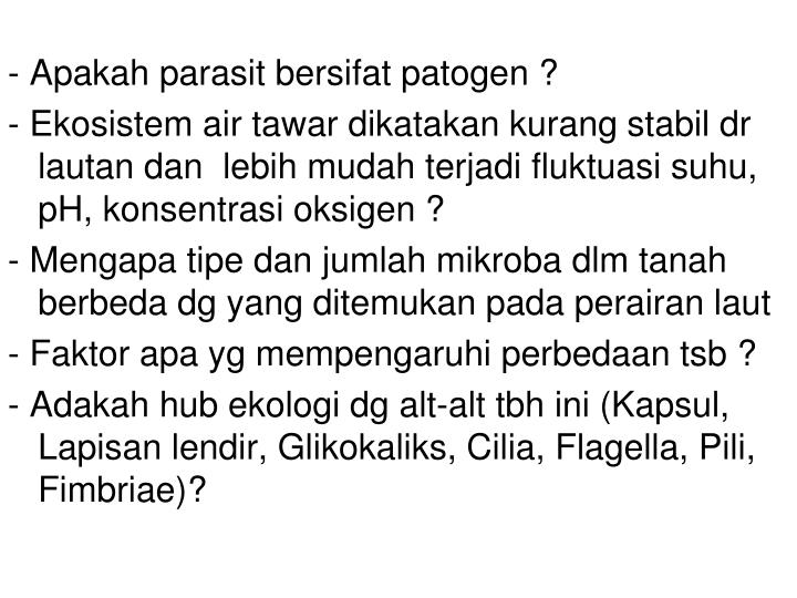 - Apakah parasit bersifat patogen ?