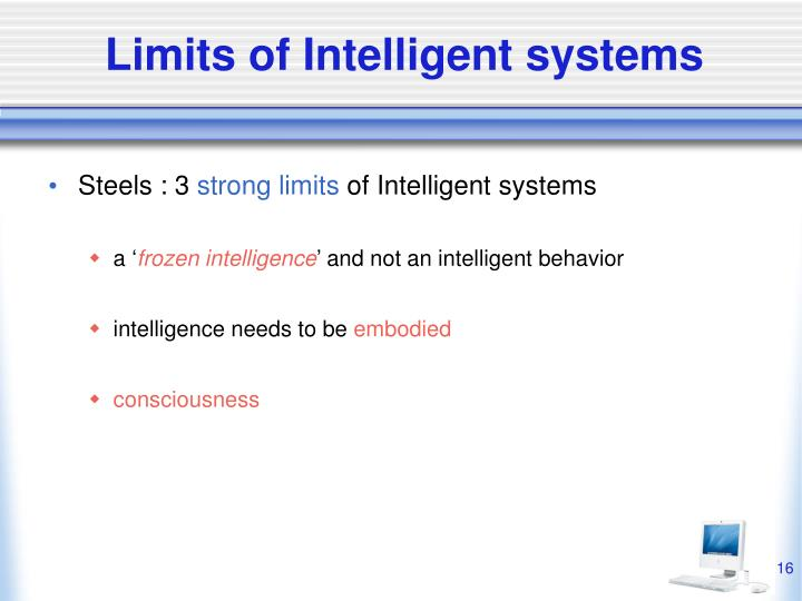 Limits of Intelligent systems
