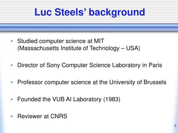 Luc Steels' background