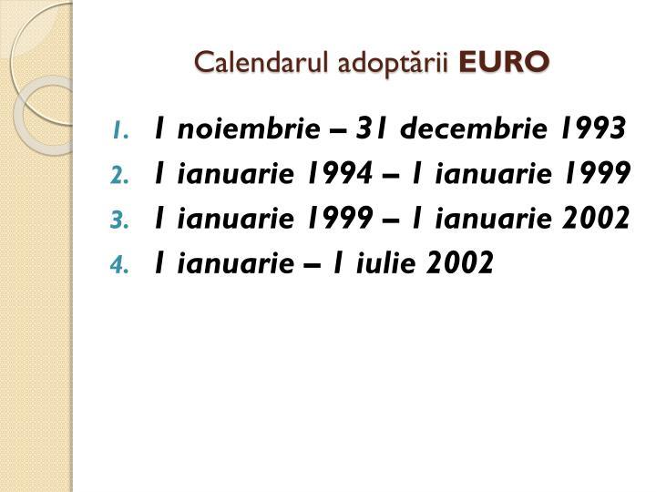 Calendarul adoptării