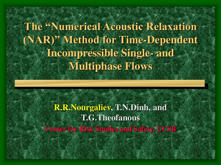 """The """"Numerical Acoustic Relaxation (NAR)"""" Method for Time-Dependent Incompressible Single- and M..."""