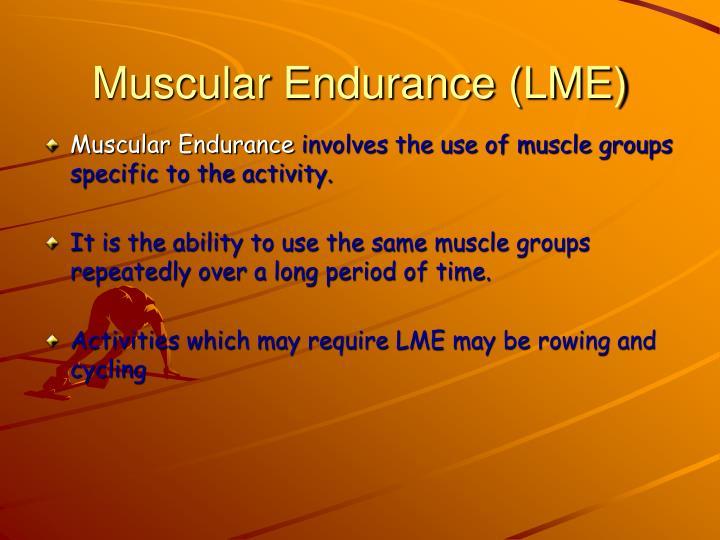 Muscular Endurance (LME)