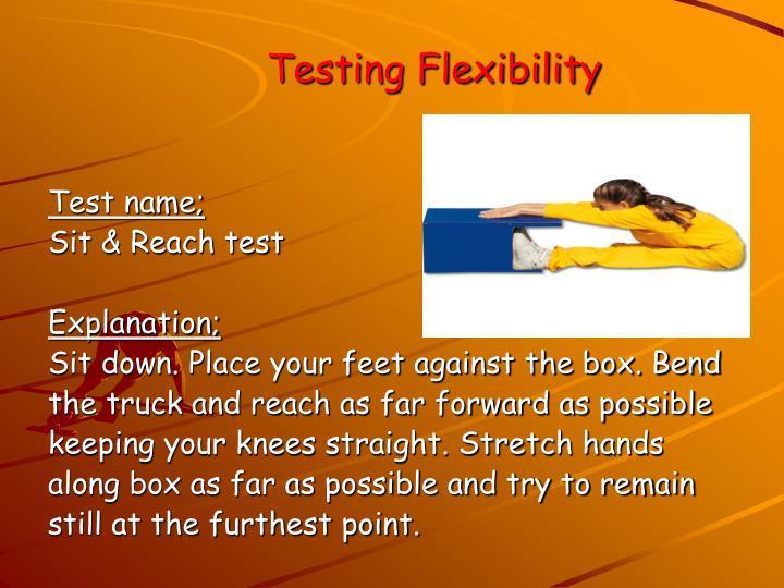 Testing Flexibility