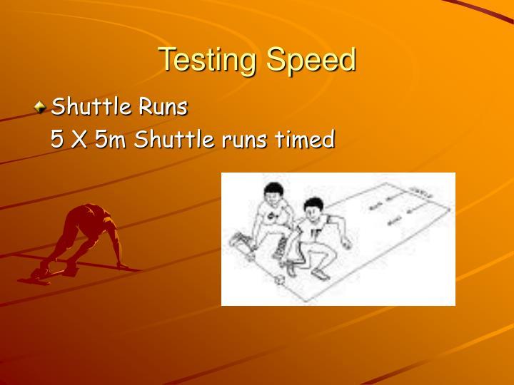 Testing Speed