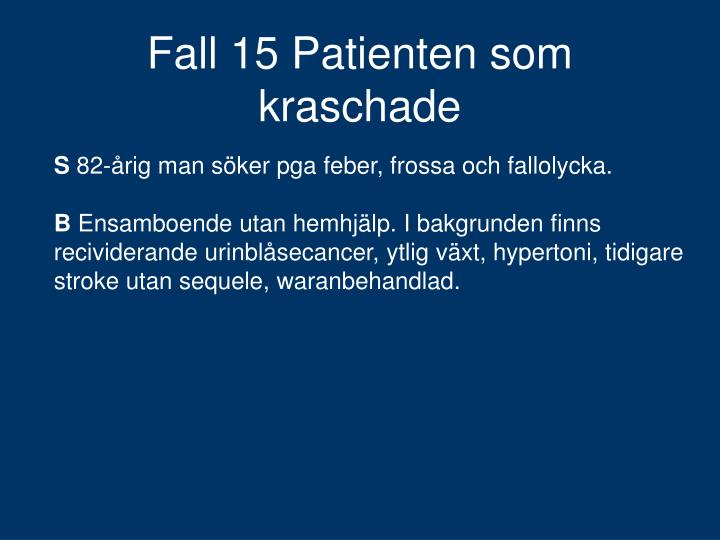 fall 15 patienten som kraschade n.