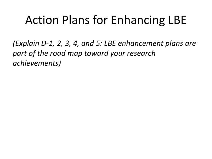 Action plans for enhancing lbe