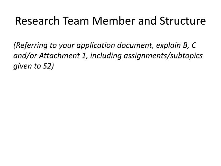 Research team member and structure