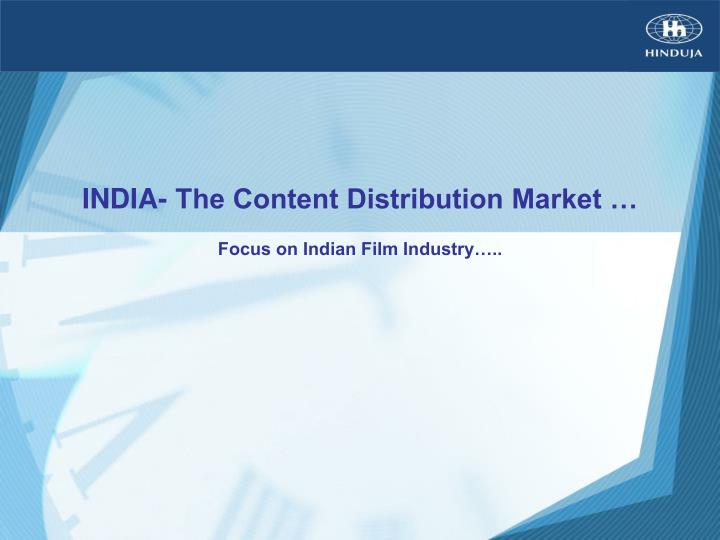 india the content distribution market n.
