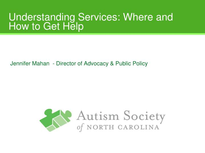 Understanding services where and how to get help