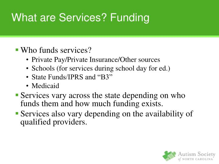 Who funds services?