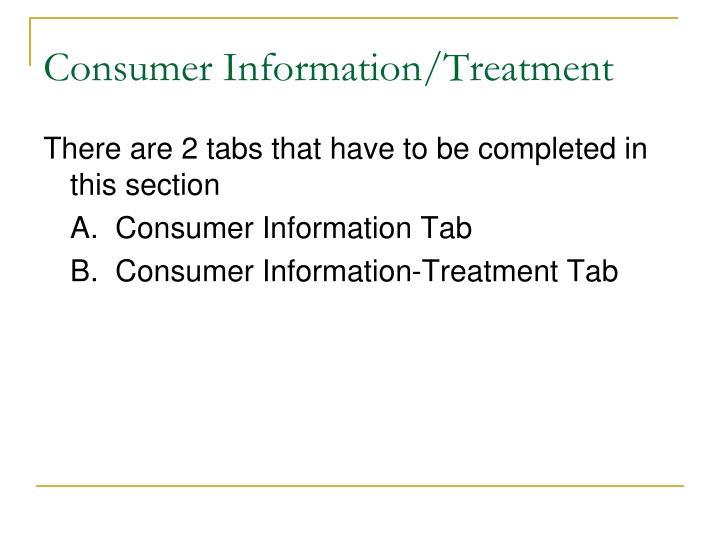 Consumer Information/Treatment