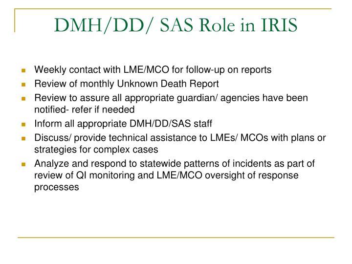 DMH/DD/ SAS Role in IRIS