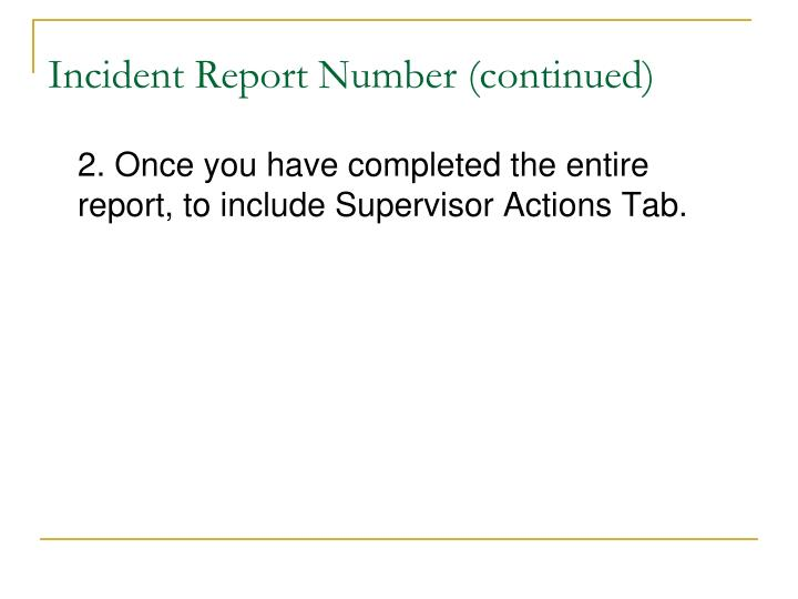 Incident Report Number (continued)