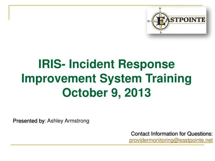 IRIS- Incident Response Improvement System Training