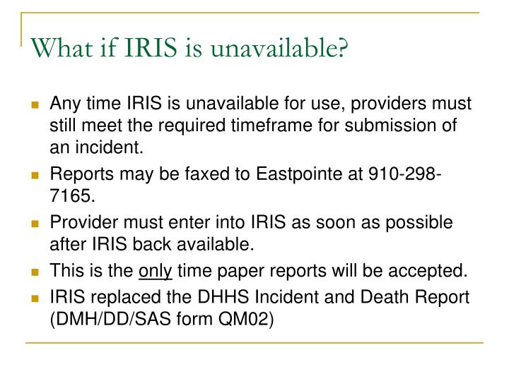 What if IRIS is unavailable?