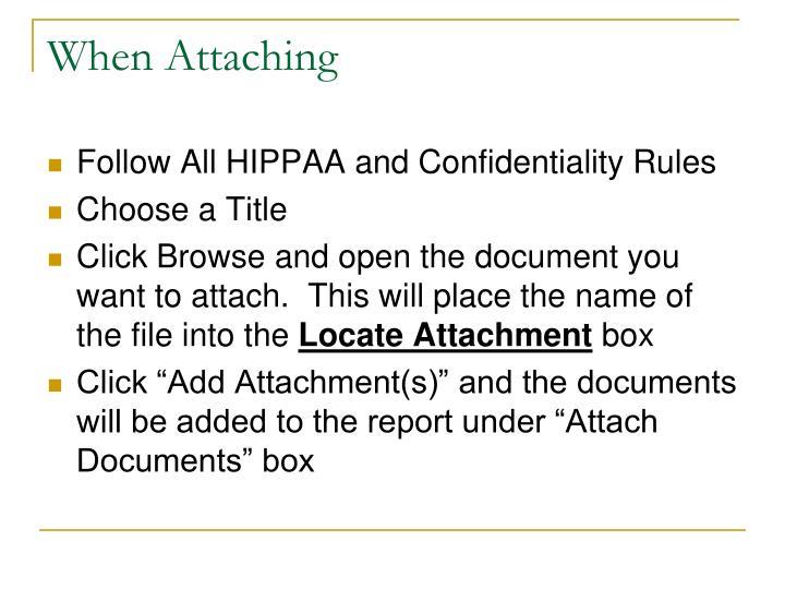 When Attaching