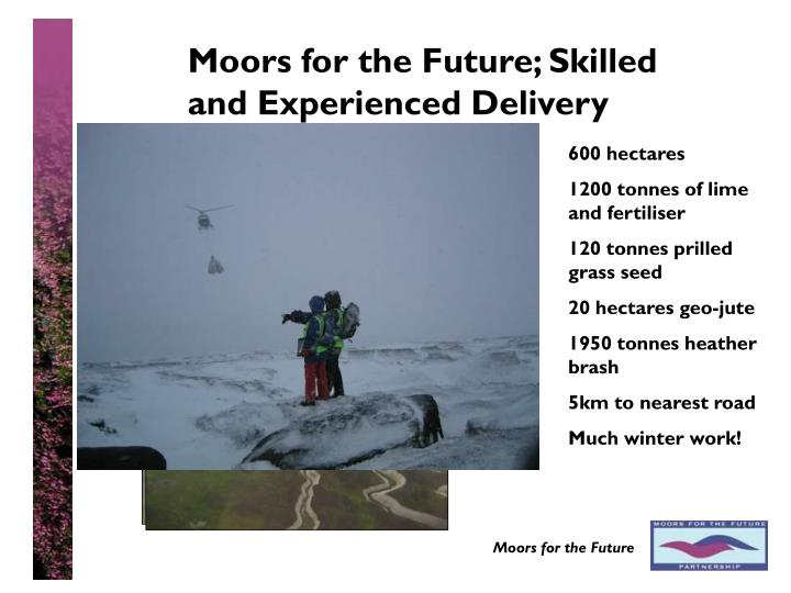 Moors for the Future; Skilled and Experienced Delivery