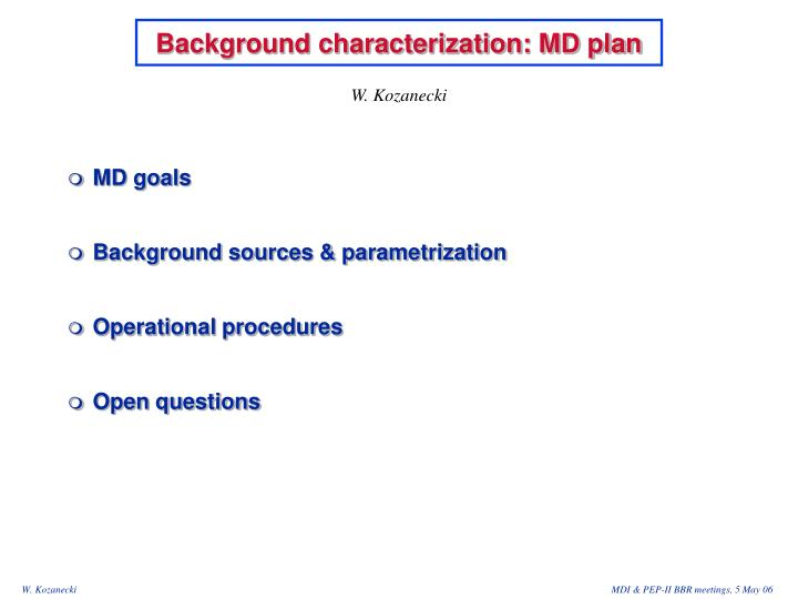 Background characterization md plan